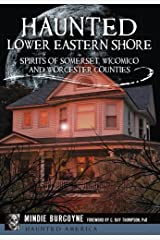 Haunted Lower Eastern Shore: Spirits of Somerset, Wicomico and Worcester Counties (Haunted America) Paperback