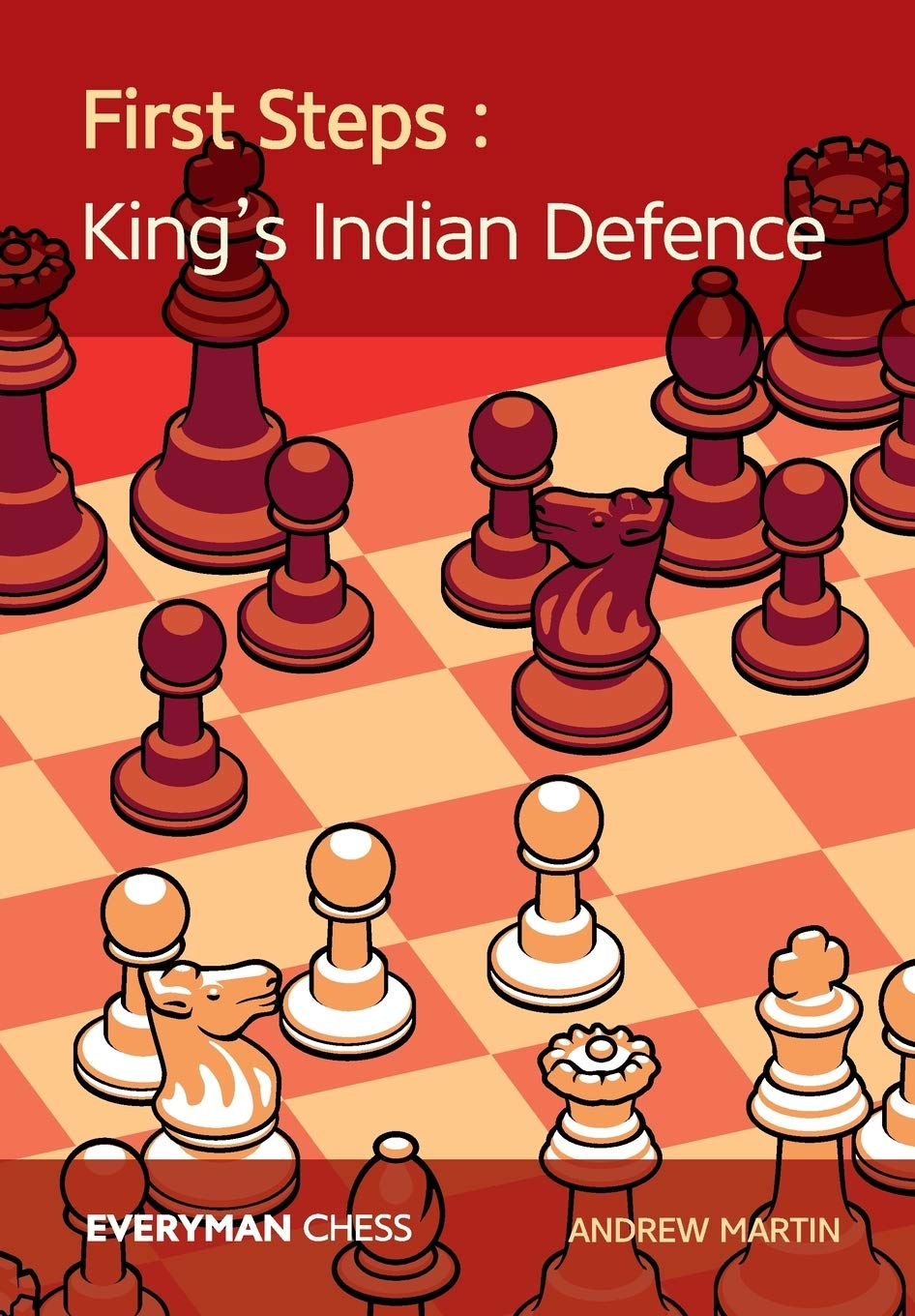 First Steps  The King's Indian Defence  Everyman Chess