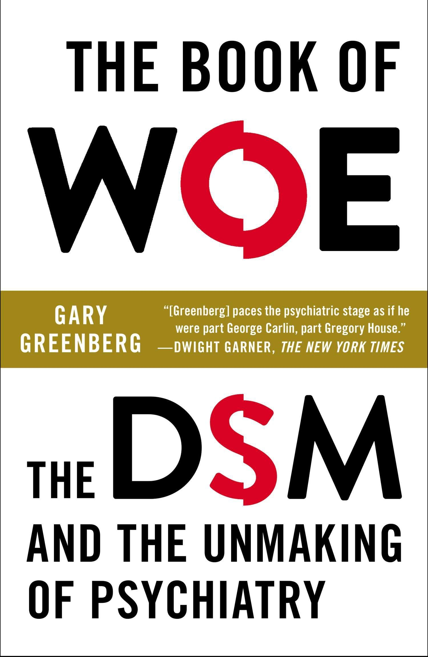 Amazon The Book Of Woe The DSM And The Unmaking Of
