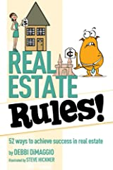 Real Estate Rules!: 52 Ways to Achieve Success in Real Estate Kindle Edition