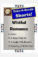 Wistful Romance (Take-A Break Shorts) Kindle Edition