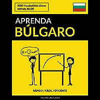 Aprenda Búlgaro - Rápido / Fácil / Eficiente: 2000 Vocabulários Chave