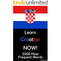 Learn Croatian NOW!: 2000 Most Frequent Words