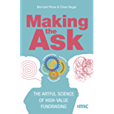 Making the Ask: The artful science of high-value fundraising