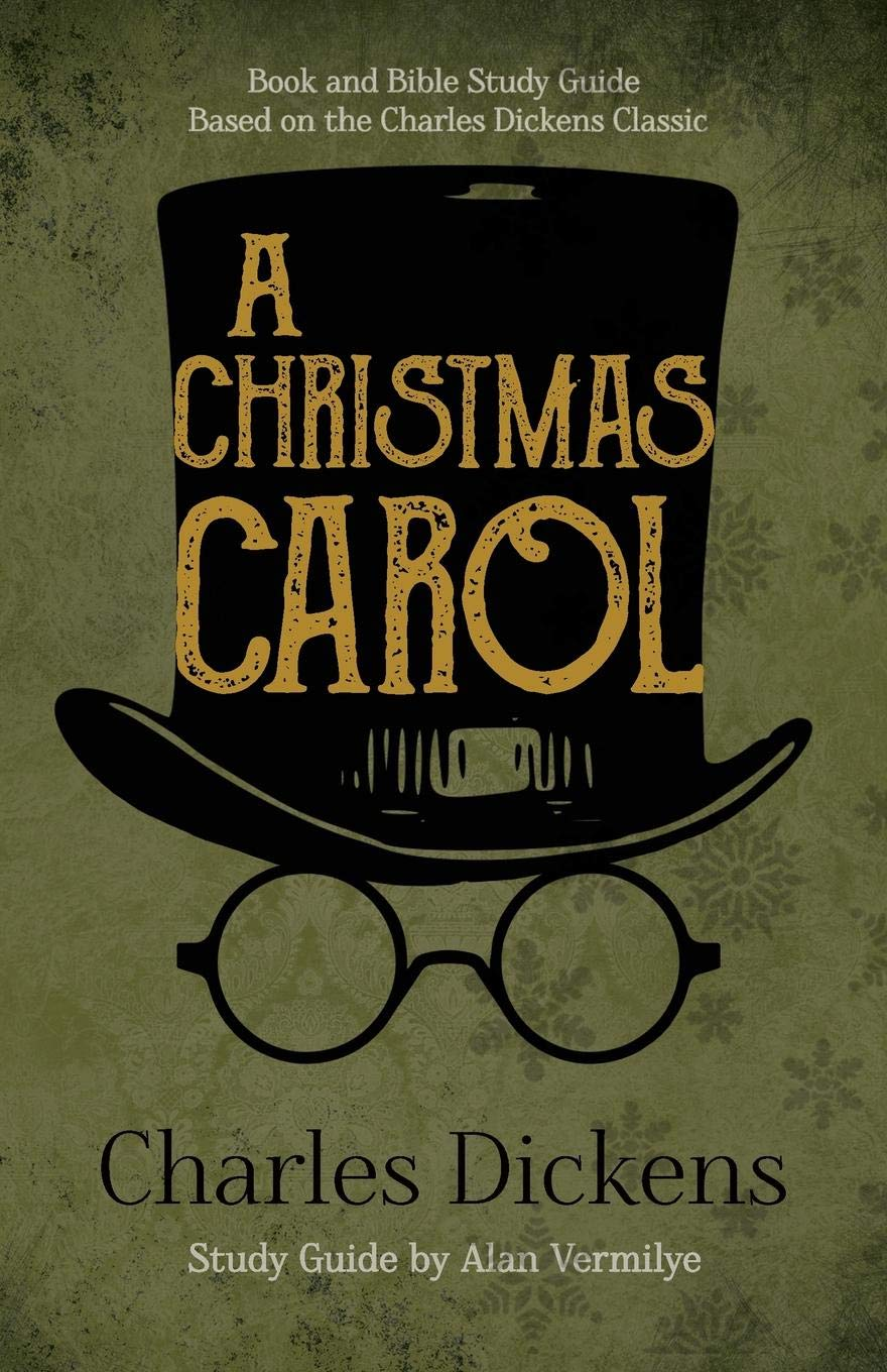 a christmas carol book and bible study guide based on the charles dickens classic a christmas carol charles dickens alan vermilye 9781948481069