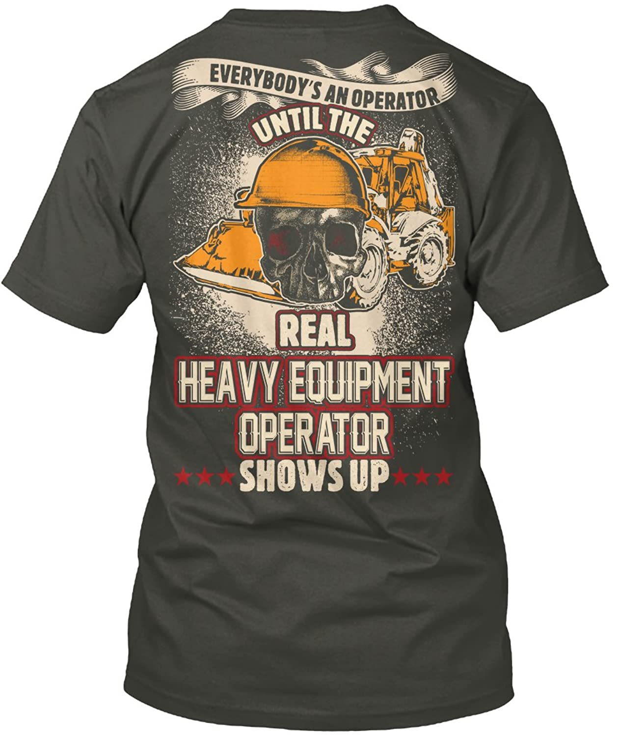 Teespring Unisex The Real Heavy Equipment Operator Shows Hanes Tagless T-Shirt