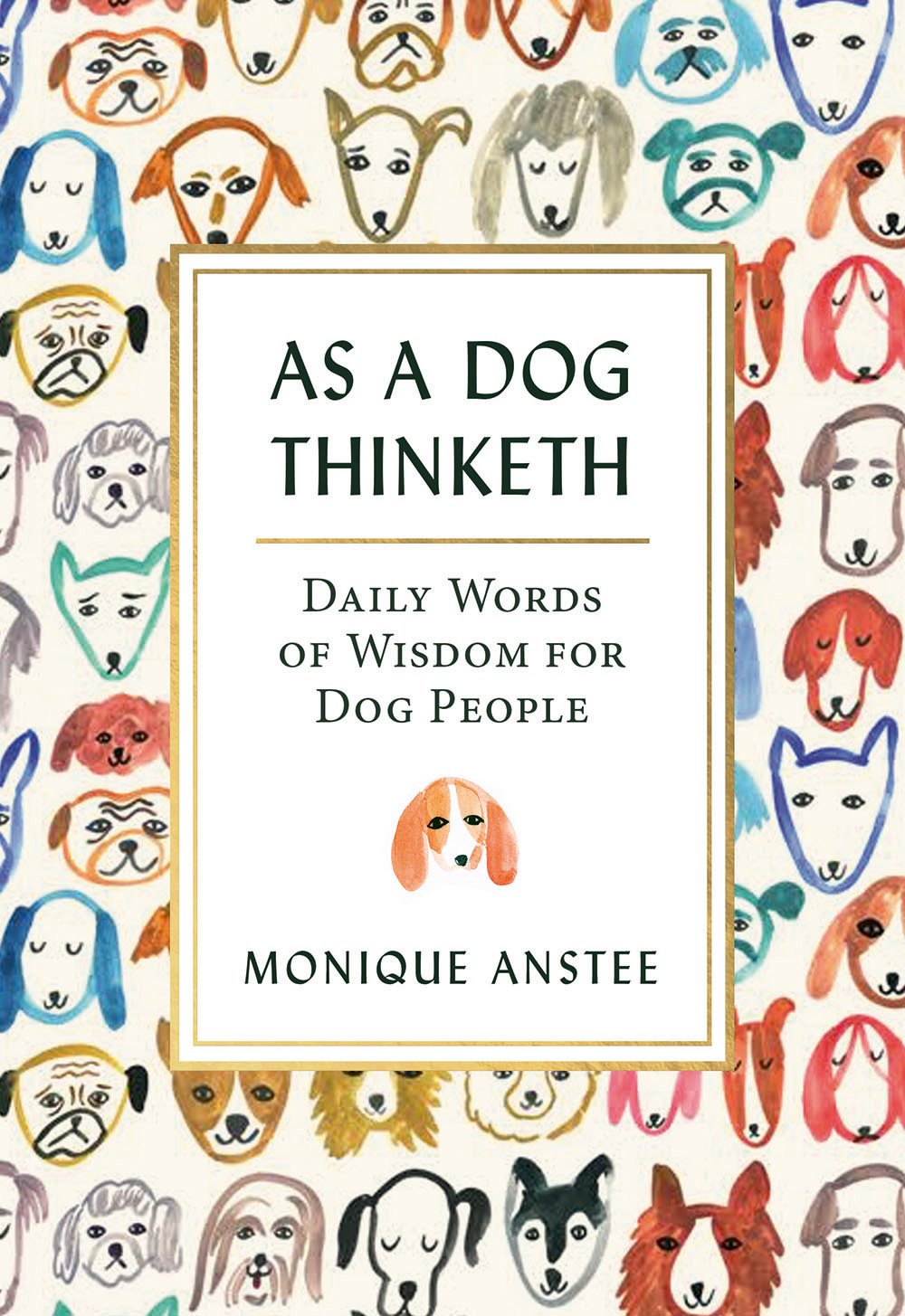 As A Dog Thinketh: Daily Words of Wisdom for Dog People