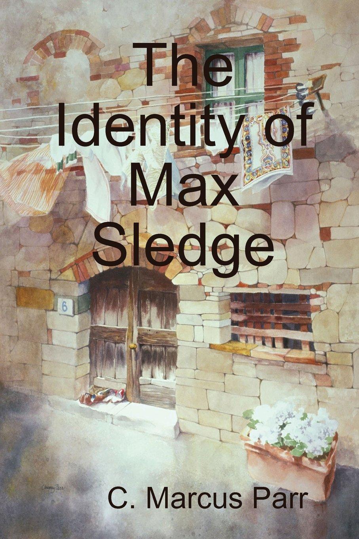 The Identity of Max Sledge pdf epub