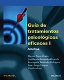 Guía de tratamientos psicológicos eficaces I: Adultos: 1 (Psicología)