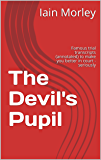 The Devil's Pupil: Famous trial transcripts (annotated) to make you better in court - seriously (The Devil's Advocate Bookshelf Book 2)