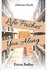 Life Pushes You Along Kindle Edition