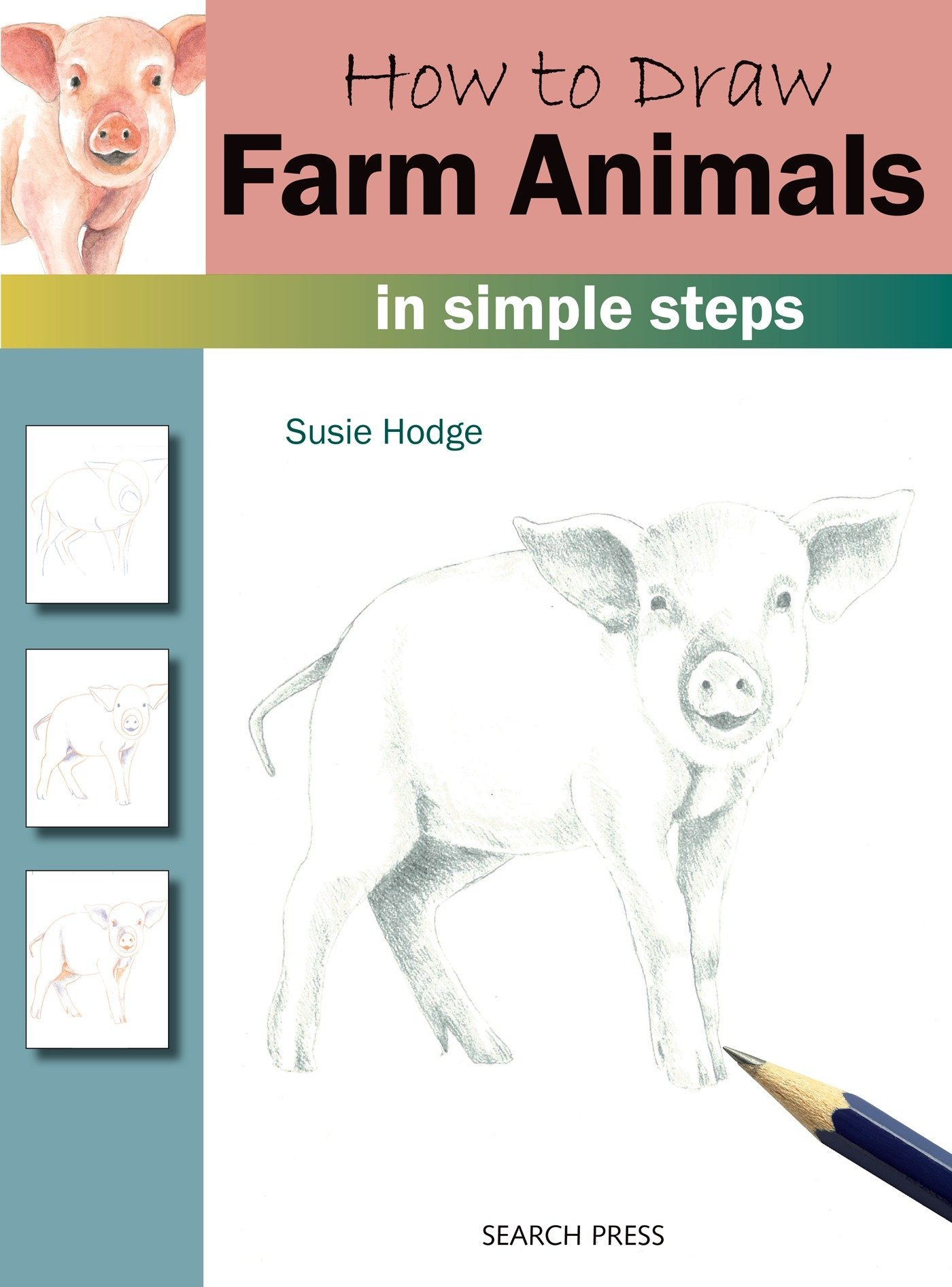 How To Draw Farm Animals In Simple Steps Hodge Susie 9781782216247 Amazon Com Books