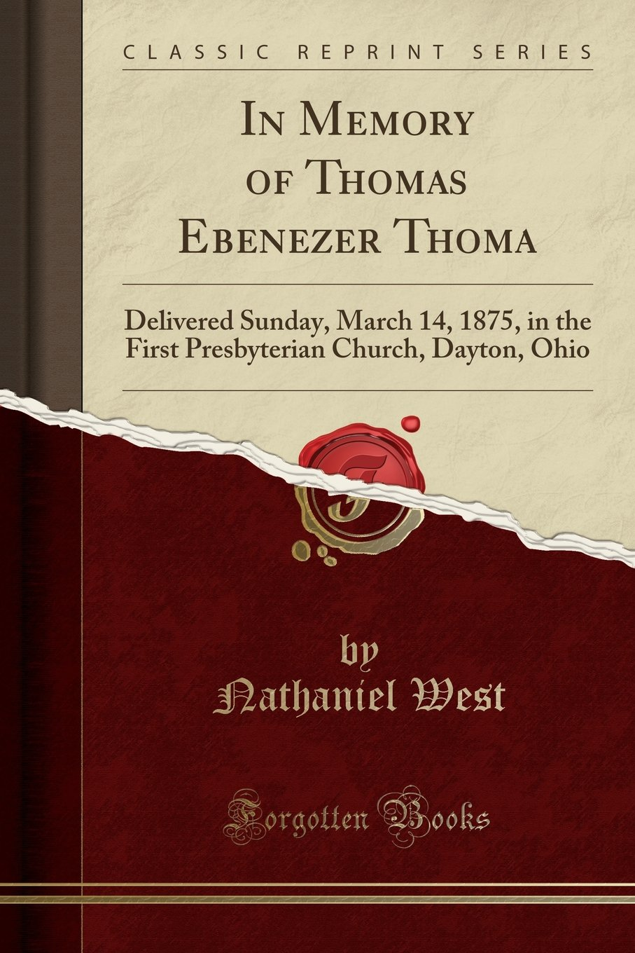 Download In Memory of Thomas Ebenezer Thoma: Delivered Sunday, March 14, 1875, in the First Presbyterian Church, Dayton, Ohio (Classic Reprint) ebook