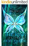 The Rise of the Fairy Queen (The Fairy Queen Trilogy Book 1)