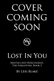 Lost in You (Masters and Mercenaries: The Forgotten Book 3)