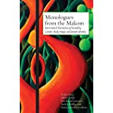 Monologues from the Makom: Intertwined Narratives of Sexuality, Gender, Body Image, and Jewish Identity