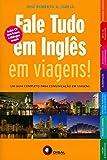 Fale Tudo em Inglês em Viagens! (+ CD Audio)