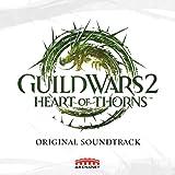 Guild Wars 2: Heart of Thorns (Original Soundtrack)