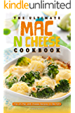 The Ultimate Mac n Cheese Cookbook: Top 25 Mac and Cheese Recipes to Die For!
