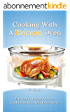 Cooking With A Halogen Oven: The Only Halogen Oven Cookbook You Will Ever Need (English Edition)