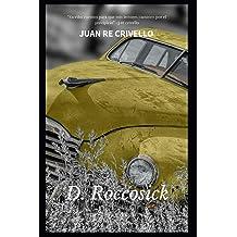 D Roccosick –y otros cuentos: Juan Re-crivello regresa con sus geniales personajes (Spanish Edition) Dec 28, 2012