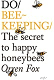 Do Beekeeping: The Secret to Happy Honey Bees (Do Books)