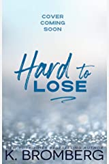 Hard to Lose (The Play Hard Series Book 4) Kindle Edition