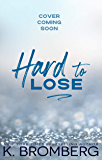 Hard to Lose (The Play Hard Series Book 4)