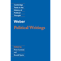 Weber: Political Writings (Cambridge Texts in the History of Political Thought)