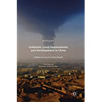 Collusion, Local Governments and Development in China: A Reflection on the China Model