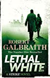 Lethal White: Cormoran Strike Book 04