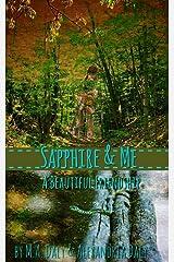 Sapphire & Me: A Beautiful Friendship Kindle Edition