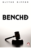 Benched (The Love and Law Series Book 2)