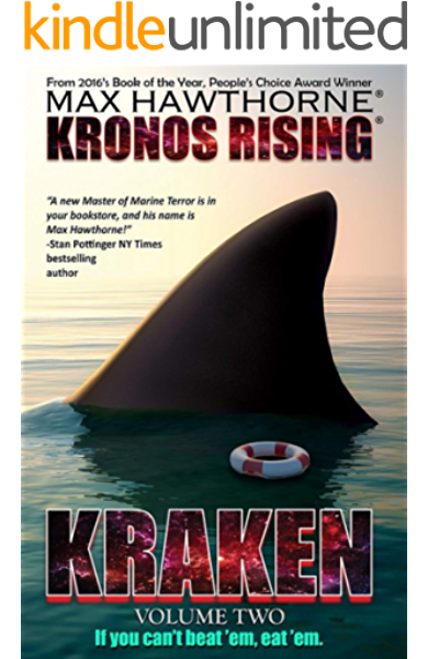 Kronos Rising Kraken Vol 2 Book 4 In The Kronos Rising Series If You Can T Beat Em Eat Em Kindle Edition By Hawthorne Max Hawthorne Max Mystery Thriller Suspense Kindle