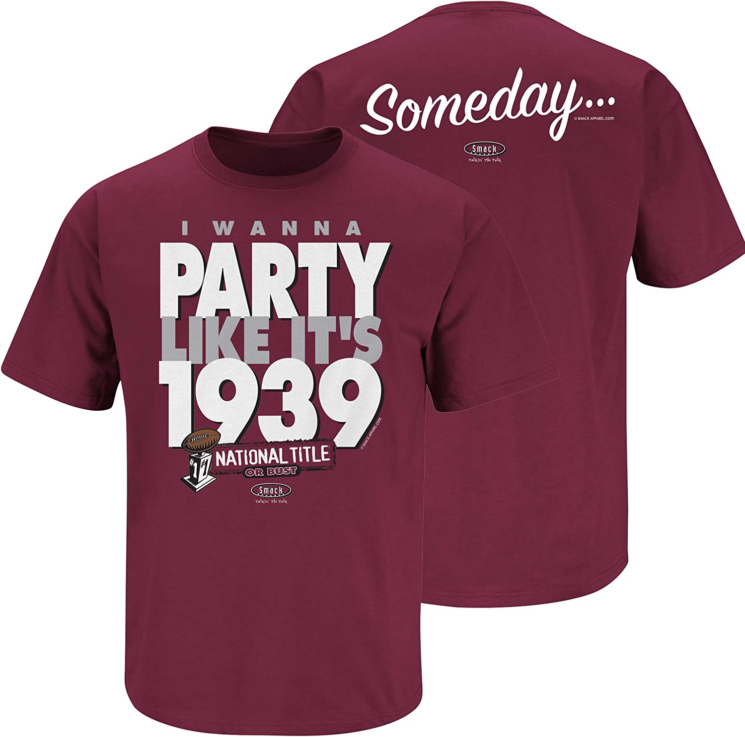Maroon T-Shirt I Wanna Party Like Its 1939 Smack Apparel Texas A/&M Football Fans Sm-5X