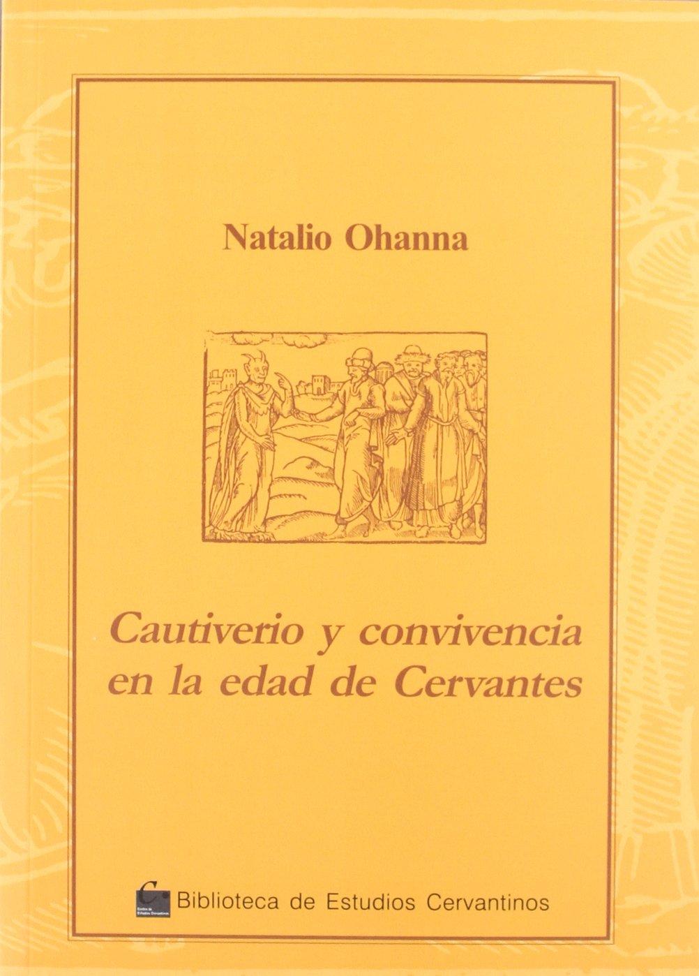 Cautiverio y convivencia en la edad de Cervantes