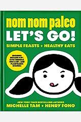 Nom Nom Paleo: Let's Go! (Volume 3) Hardcover
