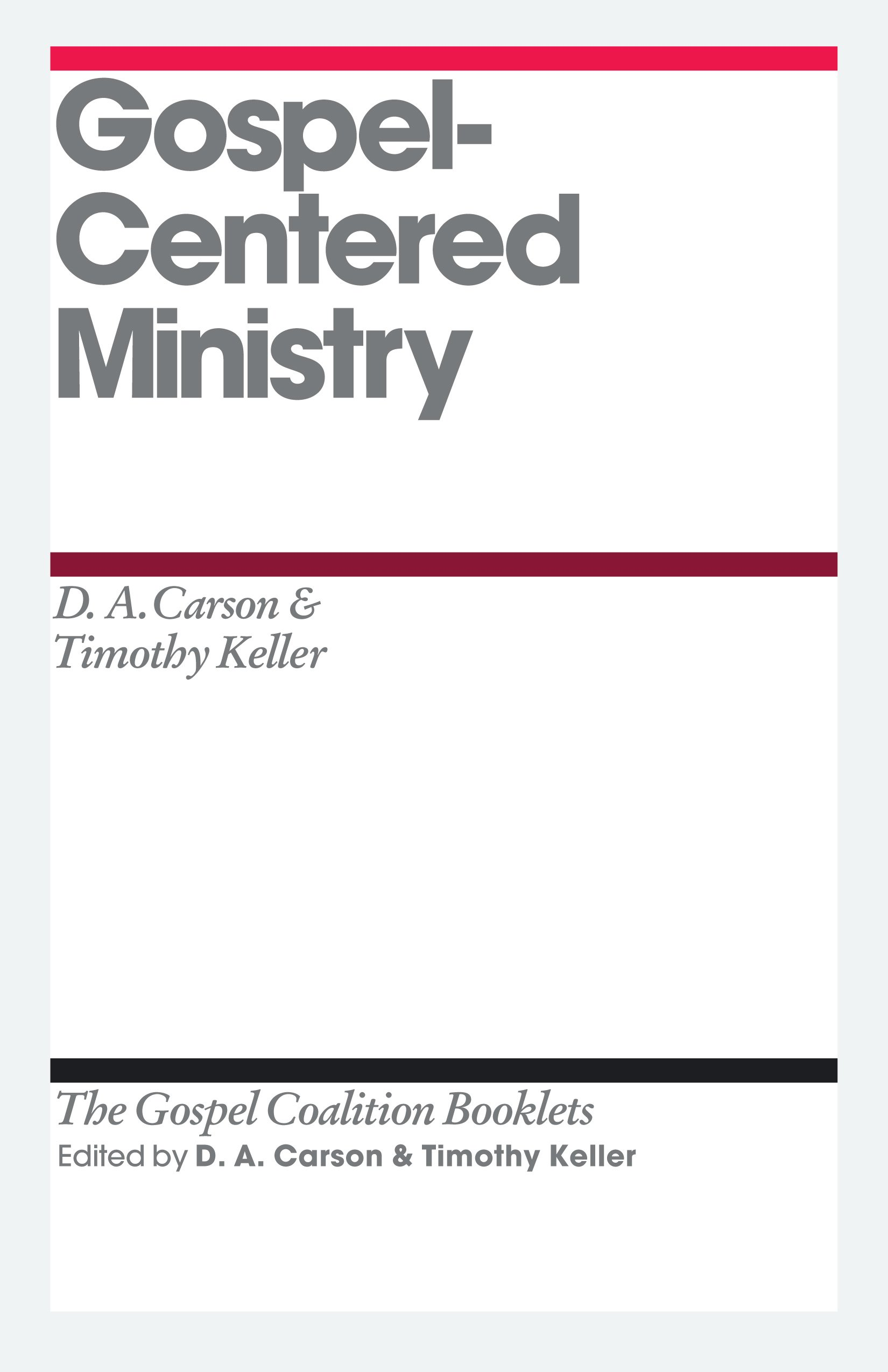 Gospel-Centered Ministry (Gospel Coalition Booklets): D  A  Carson
