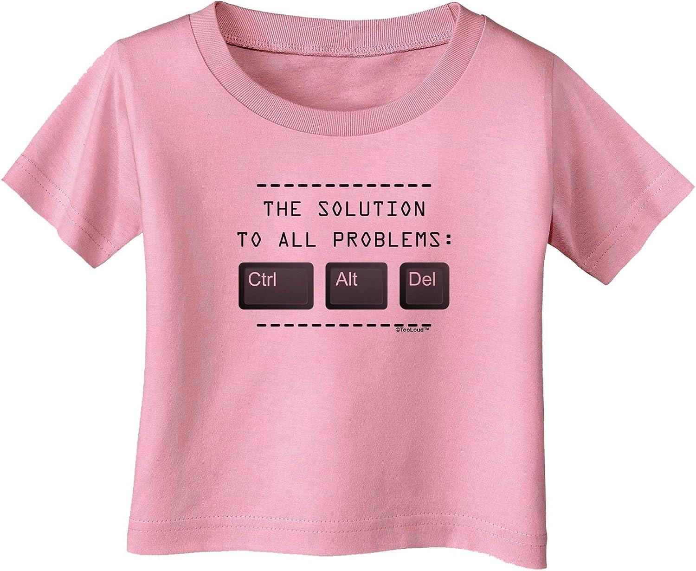 TOOLOUD The Solution Ctrl Alt Del Infant T-Shirt