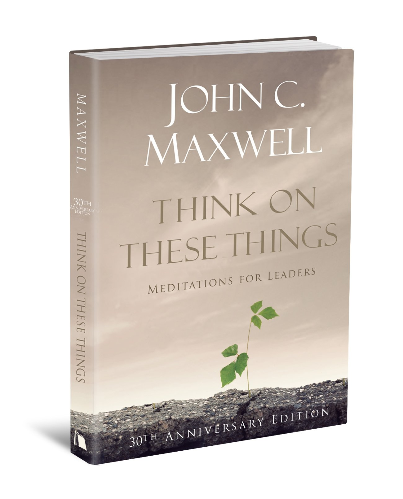 Think on These Things: Meditations for Leaders: 30th Anniversary Edition:  John C. Maxwell: 9780834125001: Amazon.com: Books