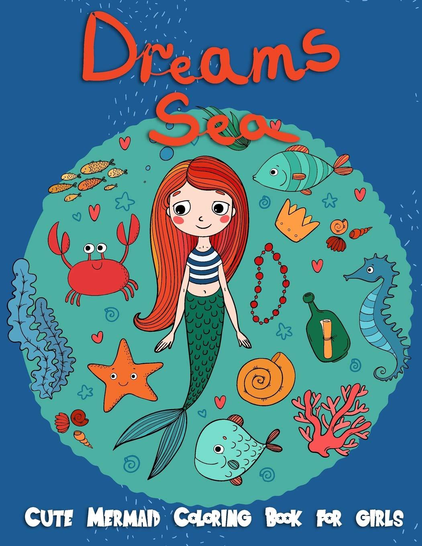 Ebook Dreams Sea Cute Mermaid Coloring Books For Girls