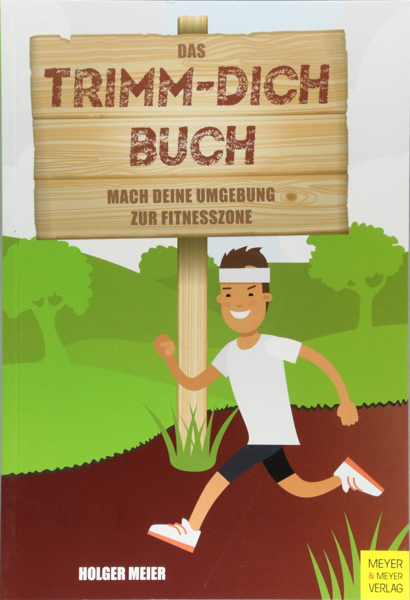 Das Trimm-dich-Buch: Mach deine Umgebung zur Fitnesszone