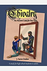 Chivalry: An Ancient Code for Our Time Paperback