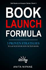 Book Launch Formula: 3 Proven Strategies to Launch Your Non-Fiction Book (Sell Books on Amazon) Kindle Edition