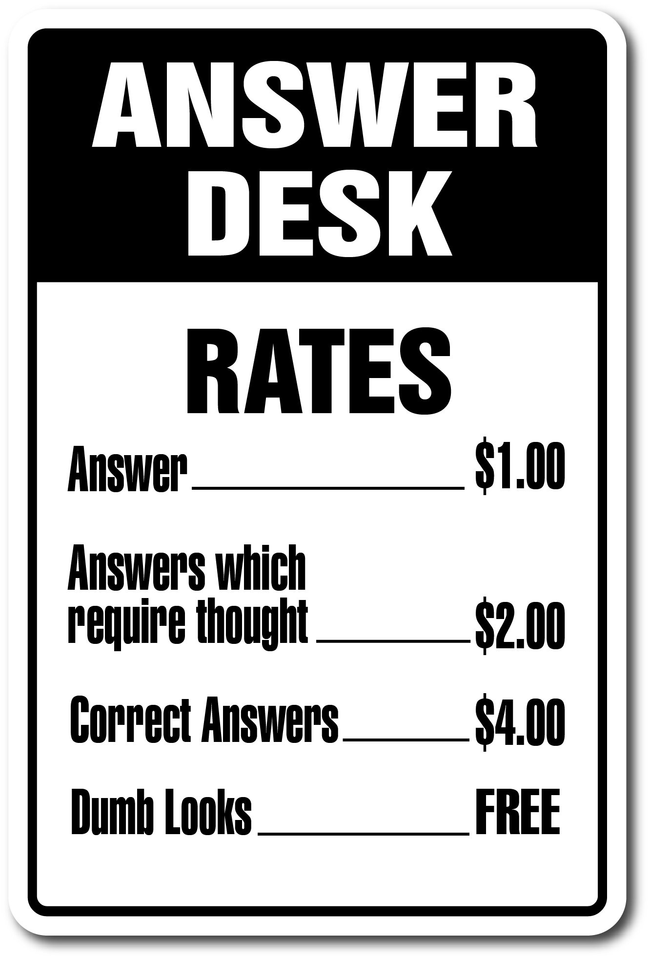 Answer Desk Sign | Indoor/Outdoor | 14'' Tall