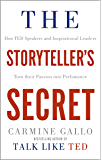 The Storyteller's Secret: How TED Speakers and Inspirational Leaders Turn Their Passion into Performance (English Edition)