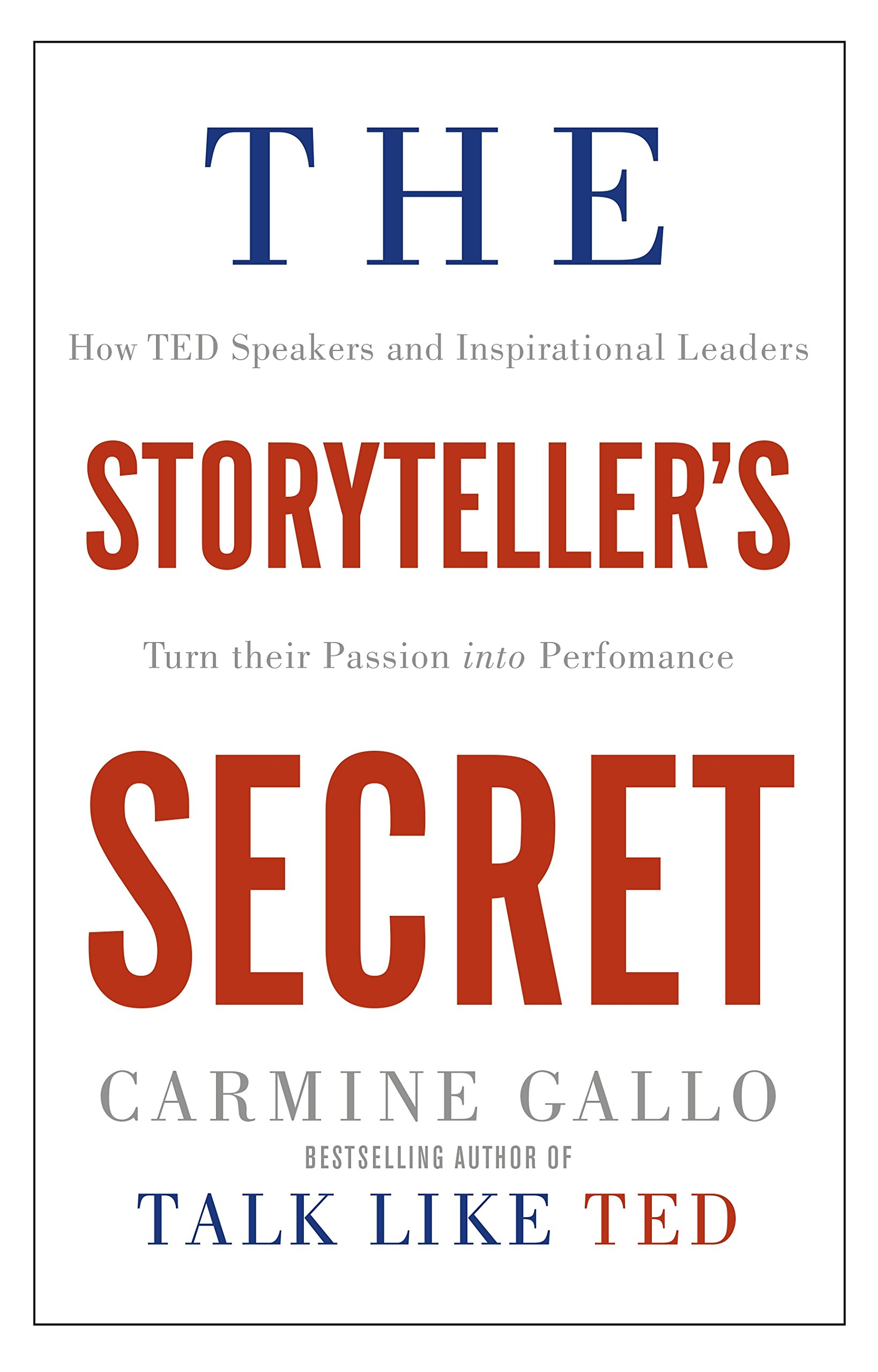 the presentation secrets of steve jobs how to be insanely great the storyteller s secret how ted speakers and inspirational leaders turn their passion into performance