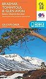 Ordnance Survey Explorer OL58 Braemar, Tomintoul & Glen Avon Map With Digital Version