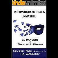Rheumatoid Arthritis Unmasked: 10 Dangers of Rheumatoid Disease