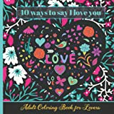 40 Ways to say I Love You, Love Quotes: Adult coloring book for lovers / A fun proof of love to any special person in your li